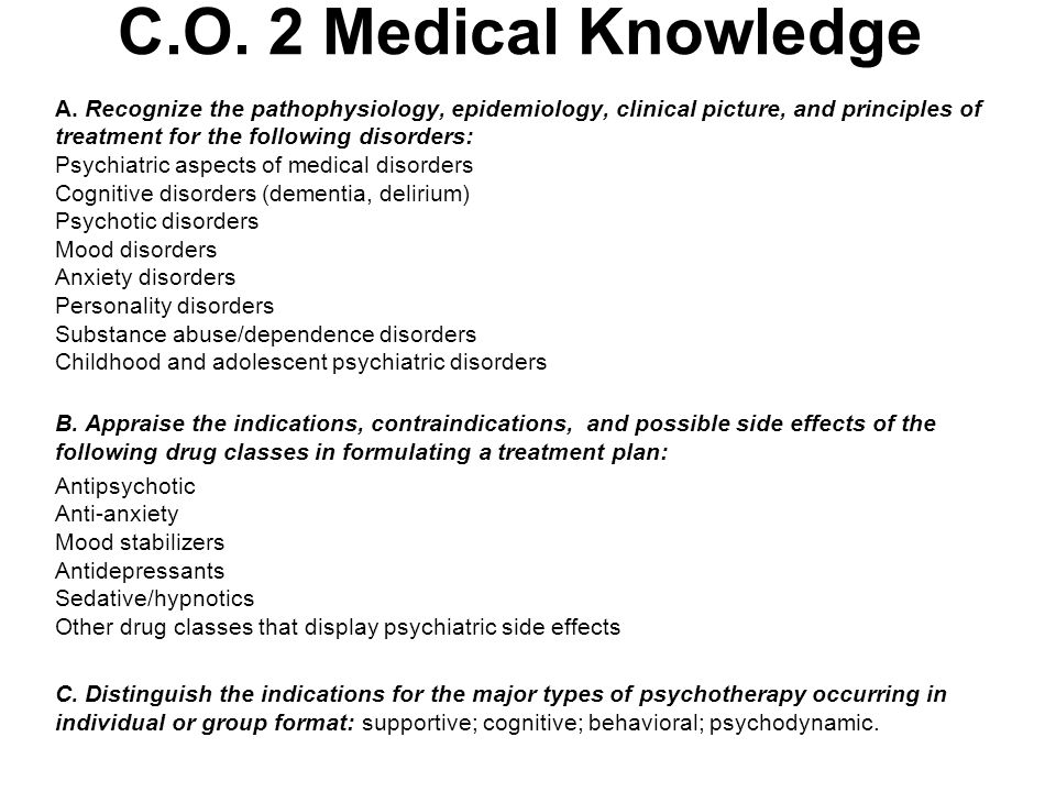 C.O. 2 Medical Knowledge A. Recognize the pathophysiology, epidemiology, clinical picture, and principles of treatment for the following disorders: Ps