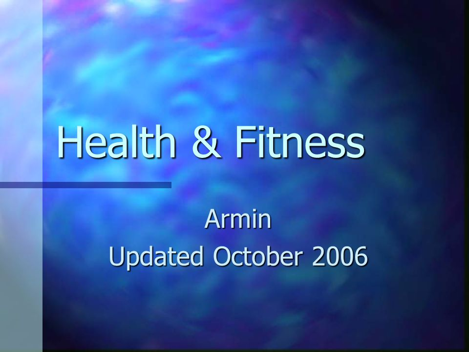 Health & Fitness Armin Updated October 2006