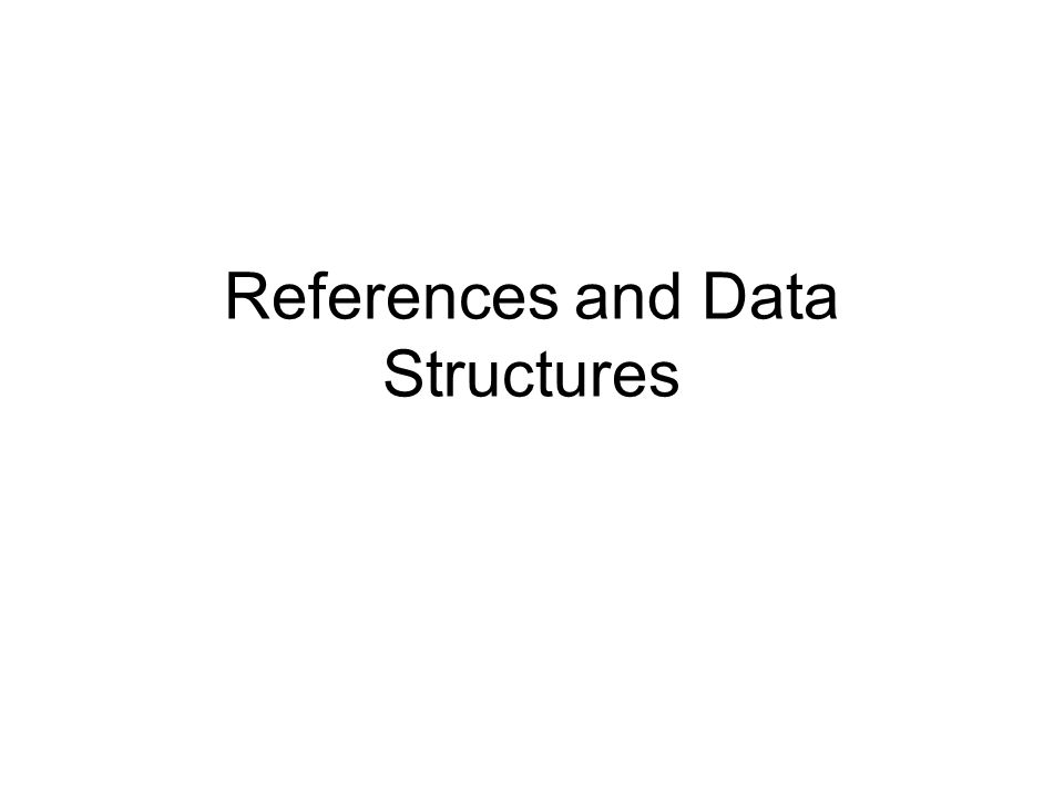 References and Data Structures