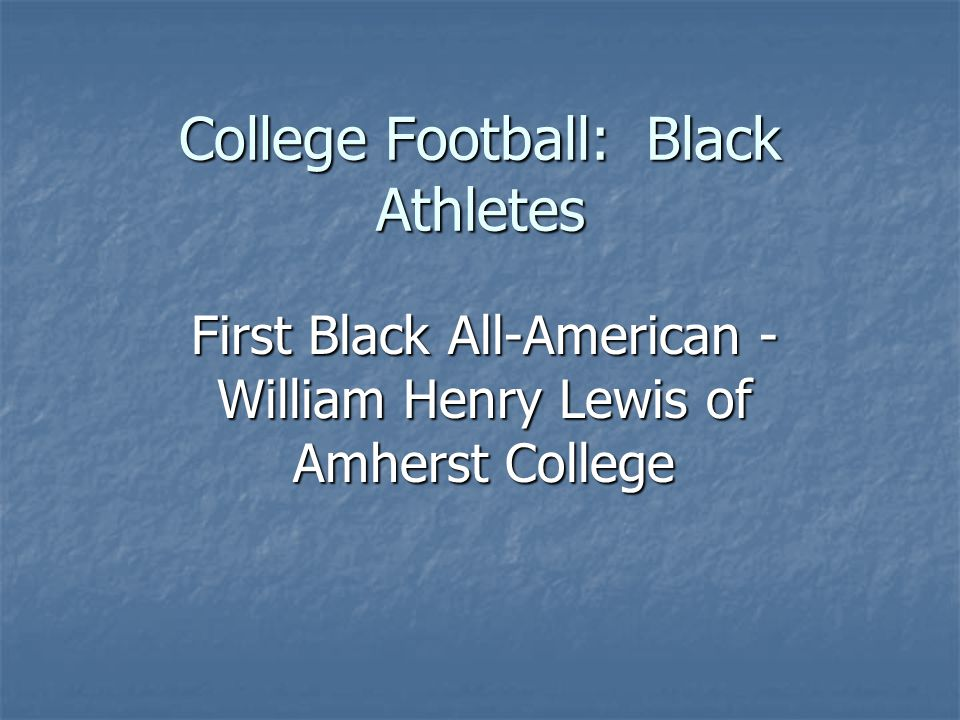 College Football: Black Athletes First Black All-American - William Henry Lewis of Amherst College
