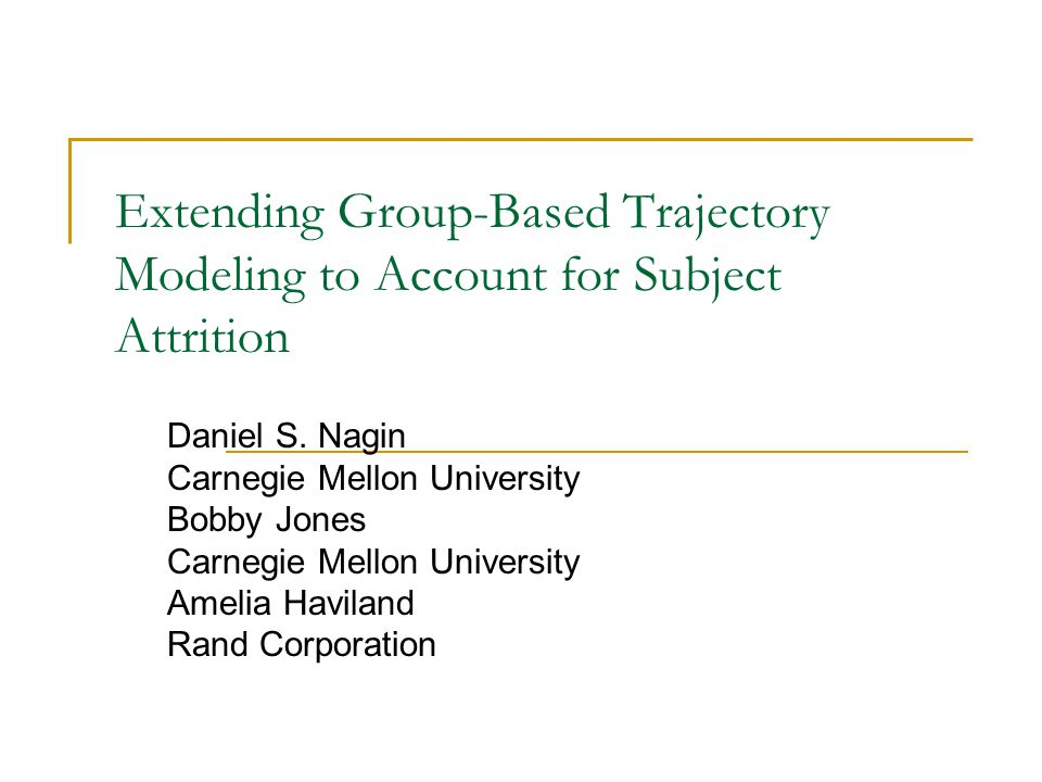 Extending Group-Based Trajectory Modeling to Account for Subject Attrition Daniel S.
