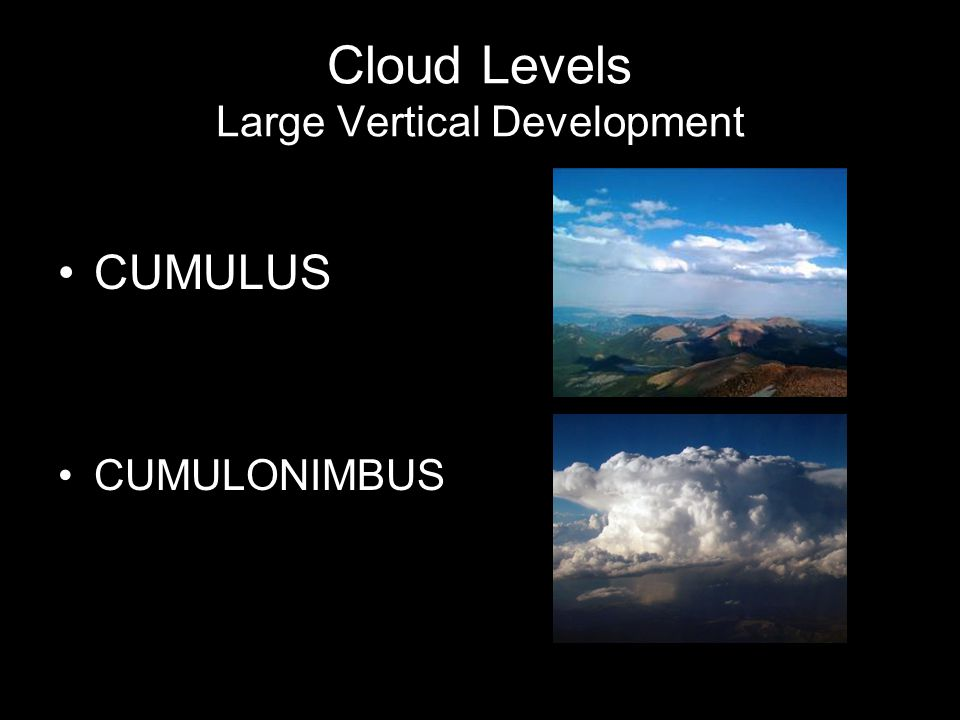 Cumulus Humulis Cumulus Fractus Cloud Levels Large Vertical Development Photographer: Unknown