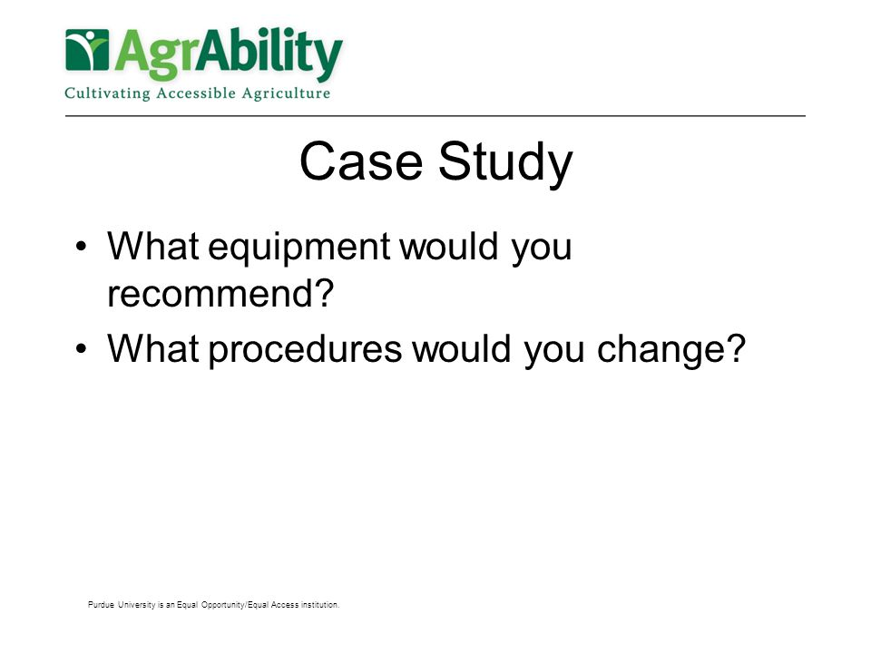 Case Study What equipment would you recommend. What procedures would you change.