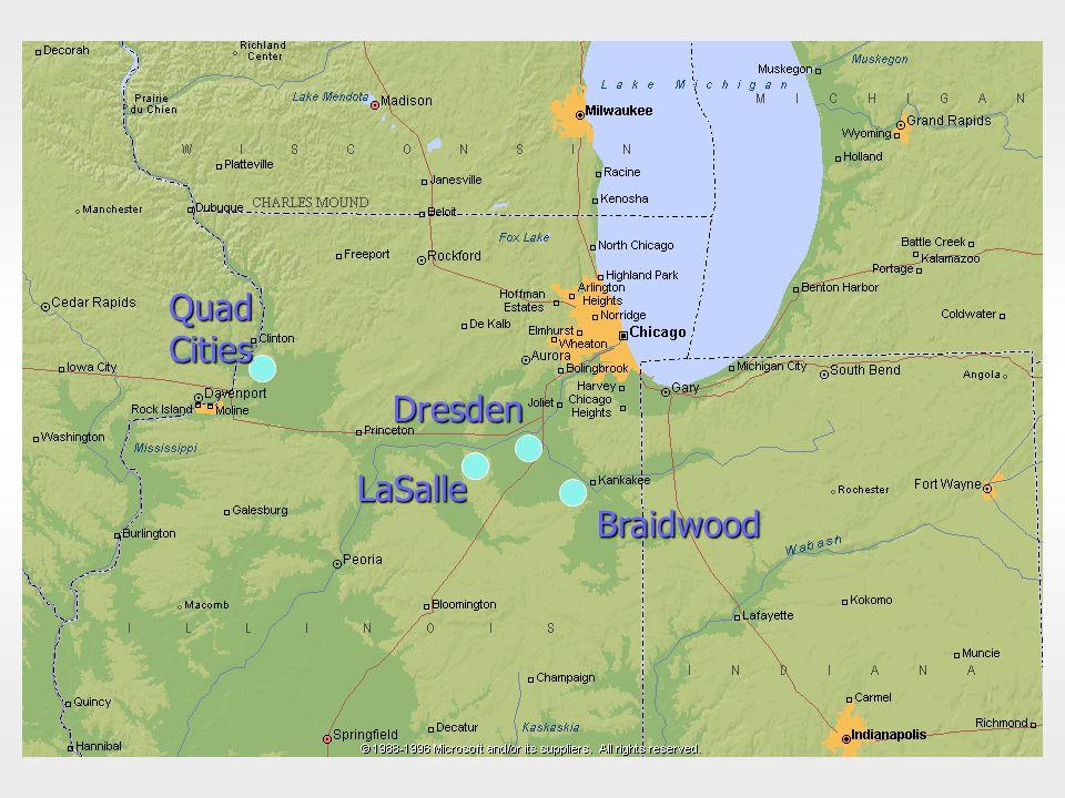 Braidwood LaSalle Dresden QuadCities