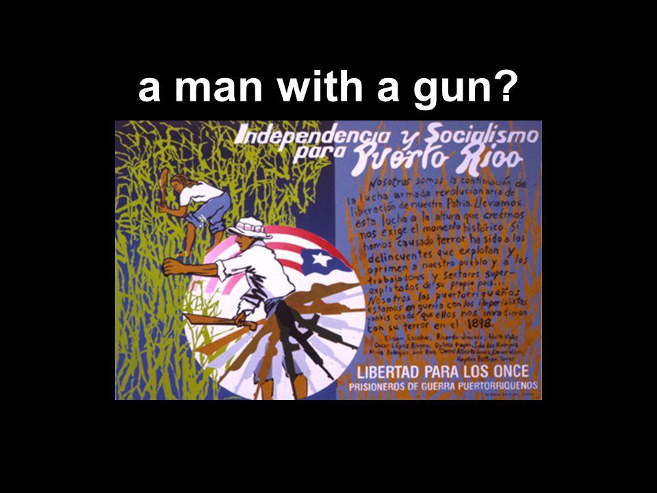 a man with a gun?