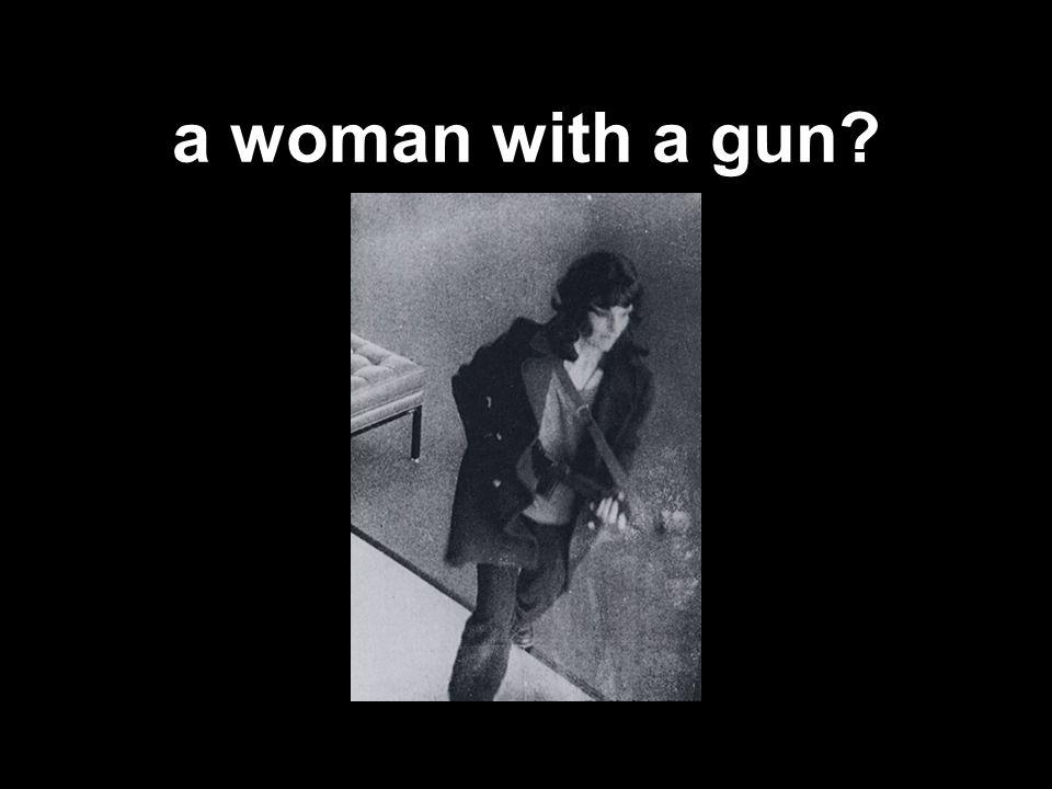 a woman with a gun?