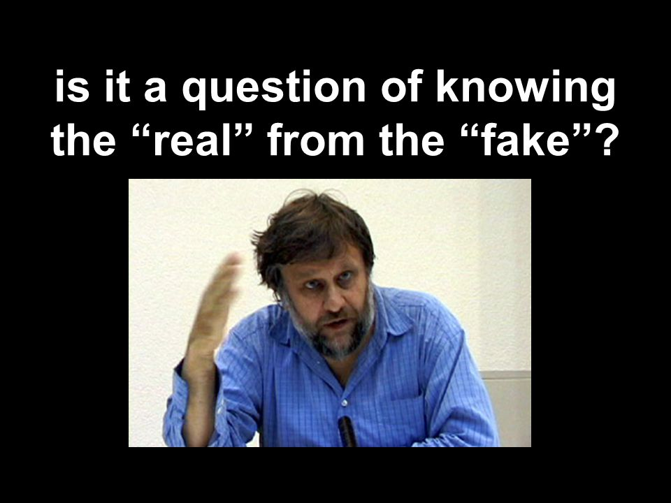 is it a question of knowing the real from the fake ?