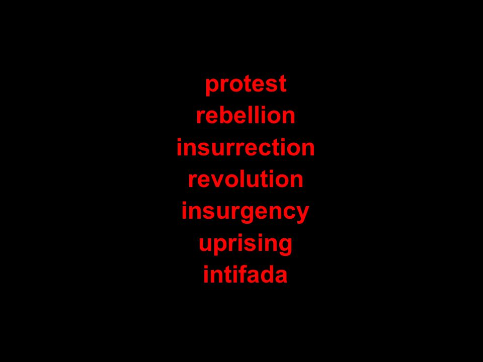 protest rebellion insurrection revolution insurgency uprising intifada