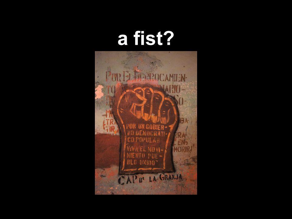a fist?