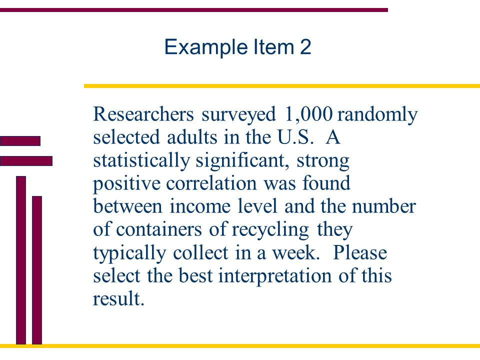 Example Item 2 Researchers surveyed 1,000 randomly selected adults in the U.S.