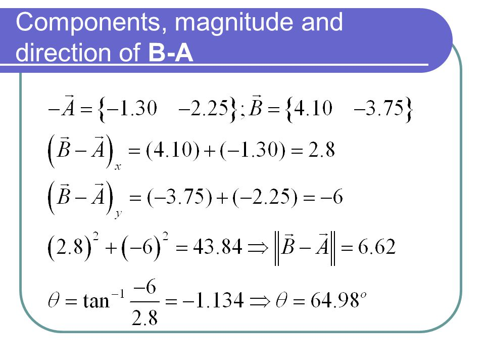 Components, magnitude and direction of B-A
