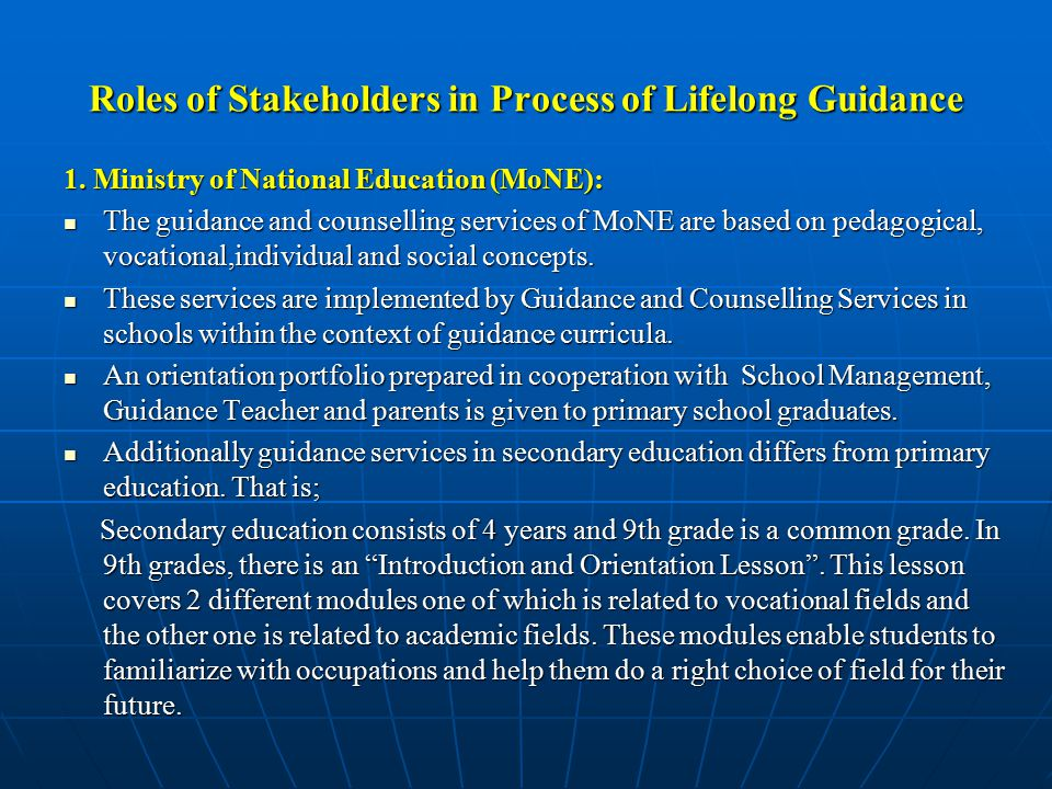 1. Ministry of National Education (MoNE): The guidance and counselling services of MoNE are based on pedagogical, vocational,individual and social con