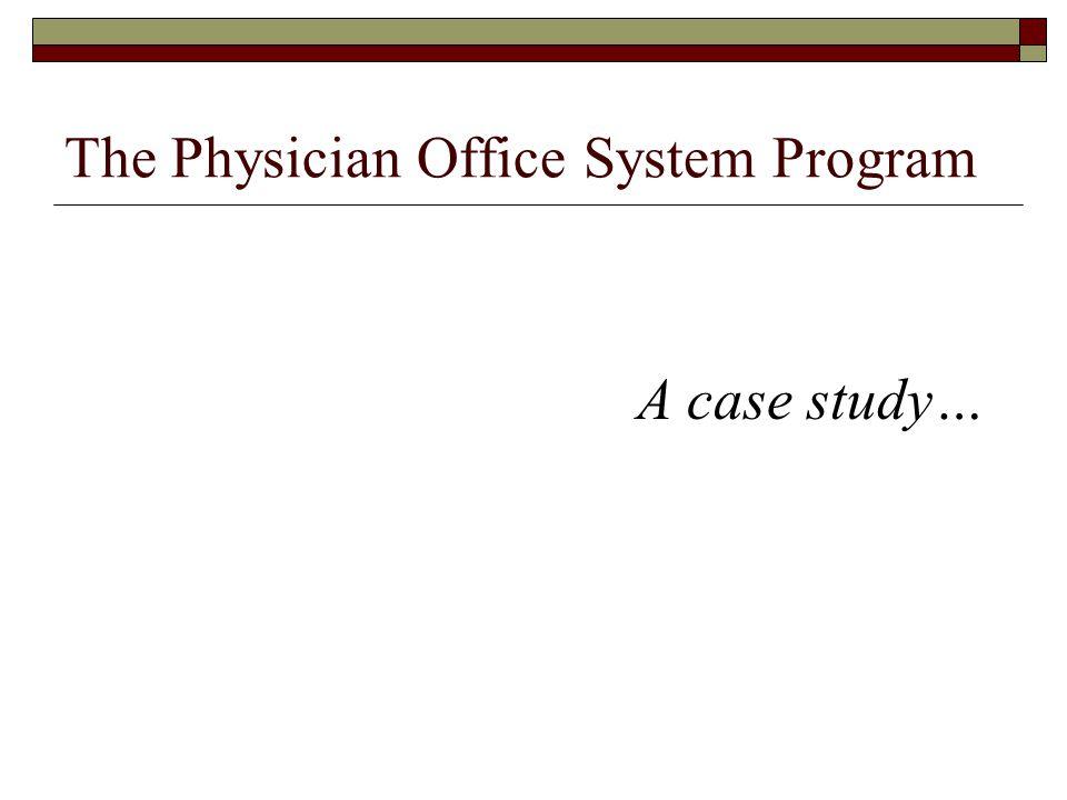 The Physician Office System Program A case study…
