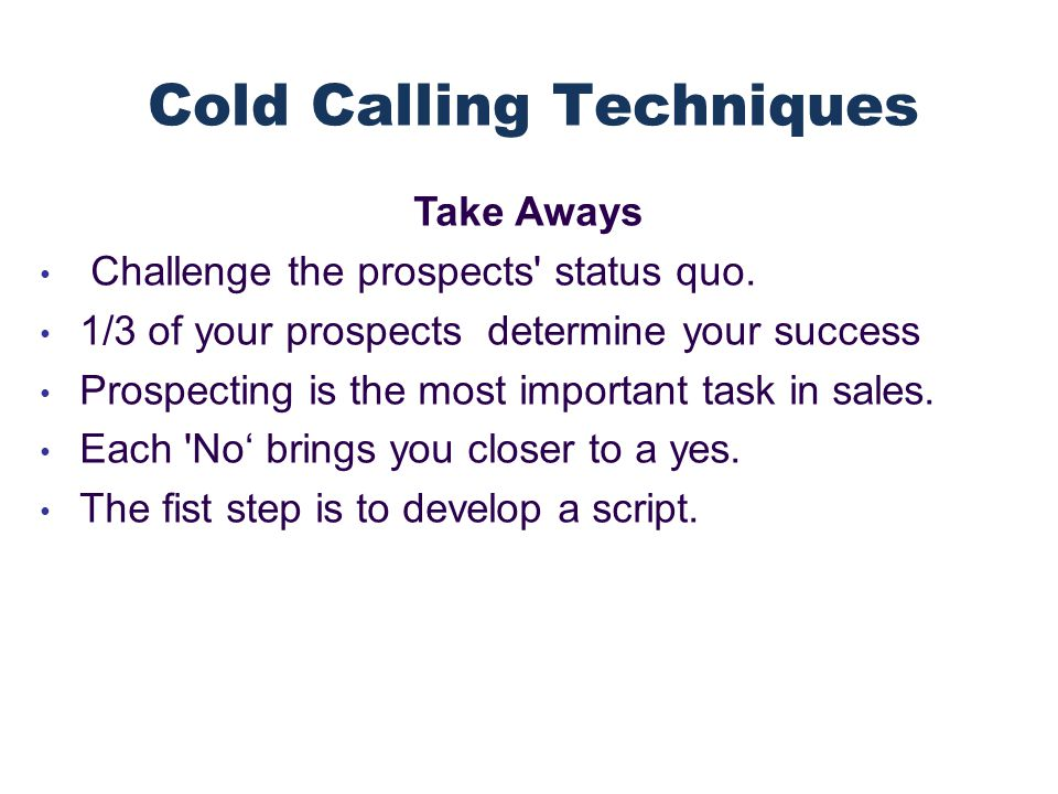 Take Aways Challenge the prospects status quo.