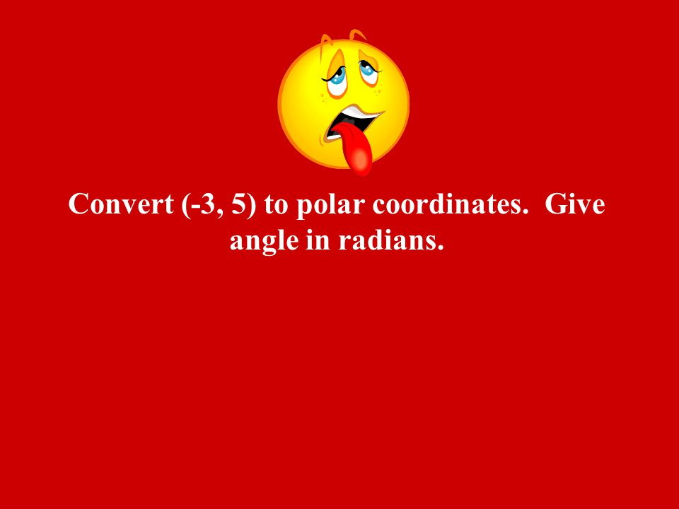 Convert (-3, 5) to polar coordinates. Give angle in radians.