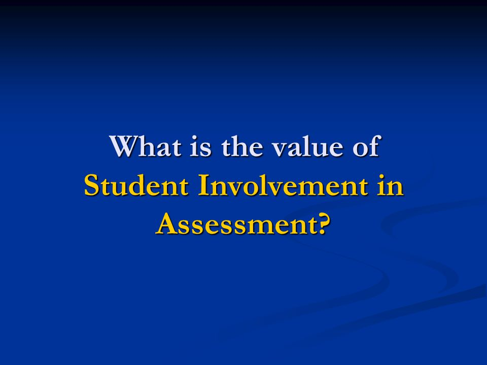 What is the value of Student Involvement in Assessment?