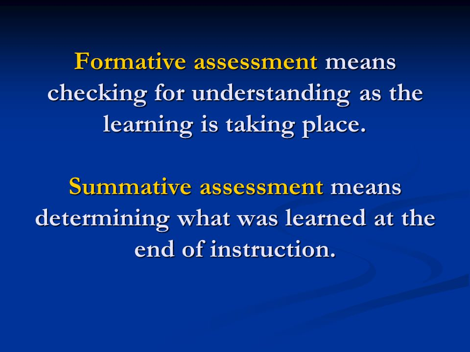 * Formative Strategy: Think-Ink-Share Give students a topic to think about or write about for 1-2 minutes Give students a topic to think about or write about for 1-2 minutes Have students share with a partner and then share what their partner said Have students share with a partner and then share what their partner said Makes students accountable for listening, thinking, and redelivery Makes students accountable for listening, thinking, and redelivery Gives teacher opportunity to check for understanding and re-teach if necessary Gives teacher opportunity to check for understanding and re-teach if necessary