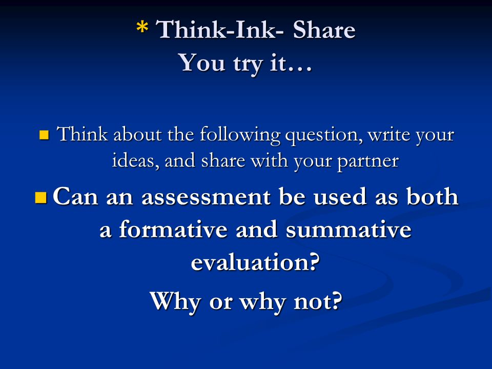 * Think-Ink- Share You try it… Think about the following question, write your ideas, and share with your partner Think about the following question, w