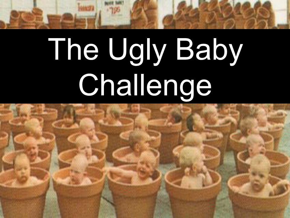 The Ugly Baby Challenge