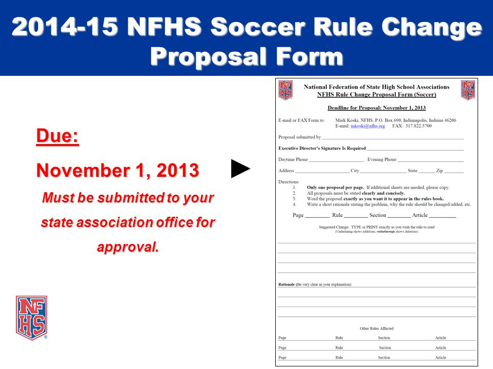 Due: November 1, 2013 Must be submitted to your state association office for approval.