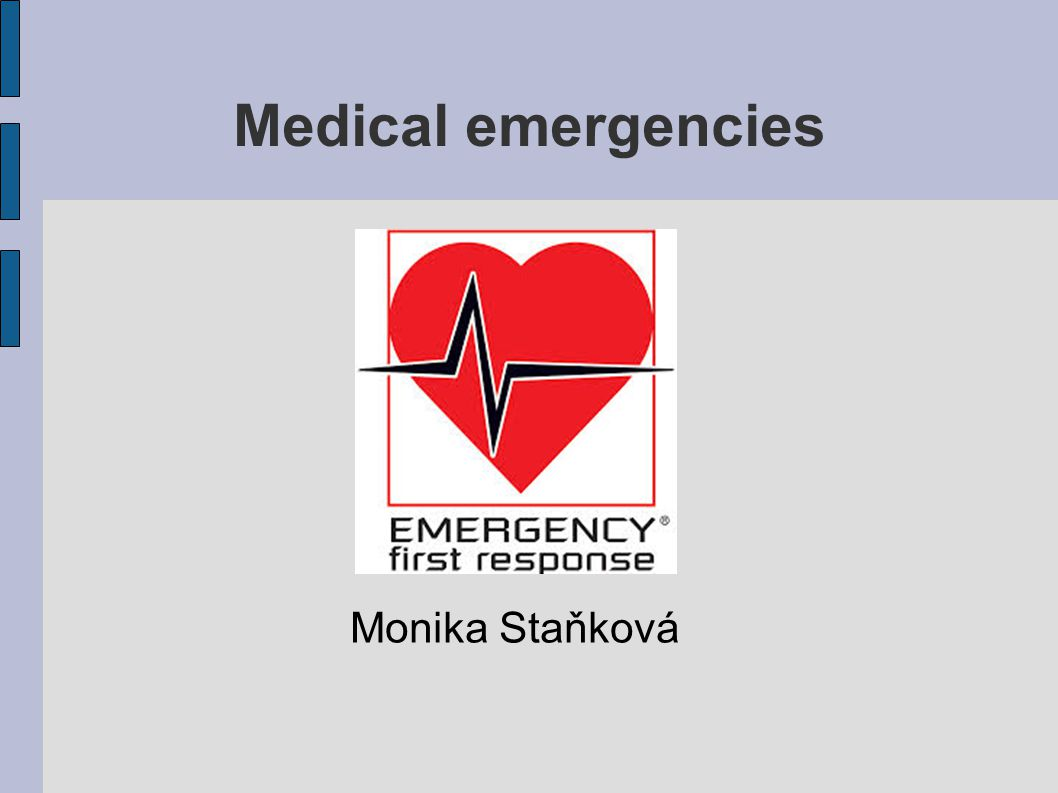 Medical emergencies Monika Staňková