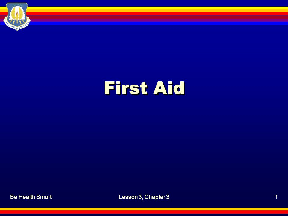 Be Health SmartLesson 3, Chapter 31 First Aid