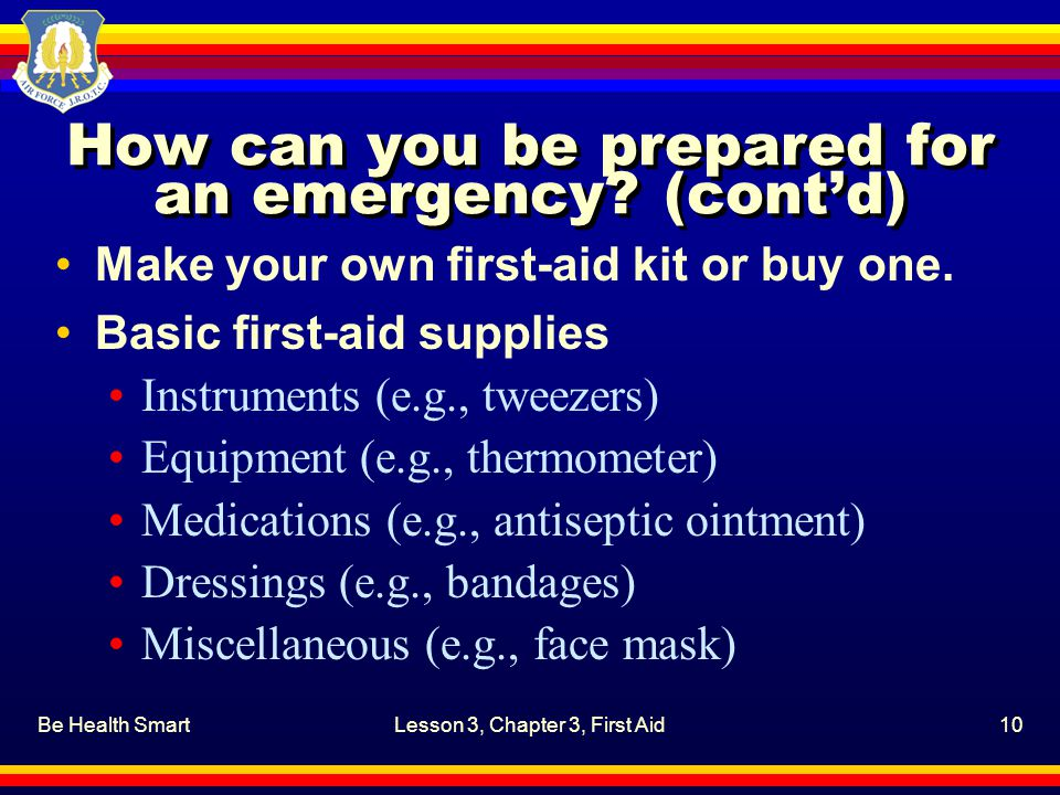 Be Health SmartLesson 3, Chapter 3, First Aid10 How can you be prepared for an emergency.