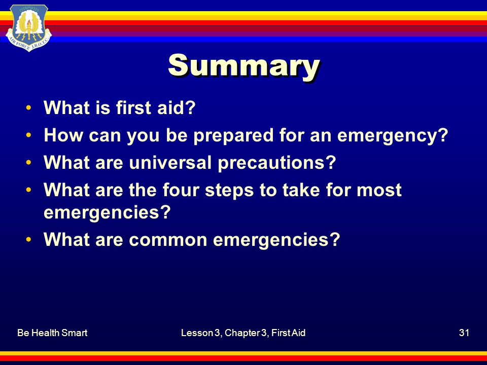 Be Health SmartLesson 3, Chapter 3, First Aid31 Summary What is first aid.