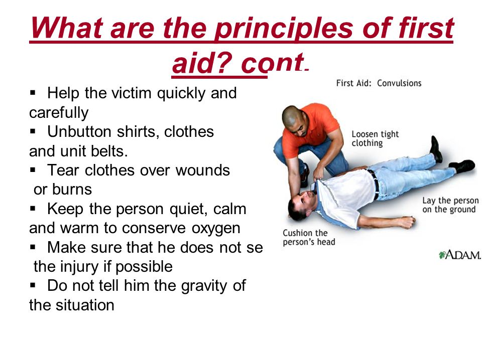 What are the principles of first aid. cont.