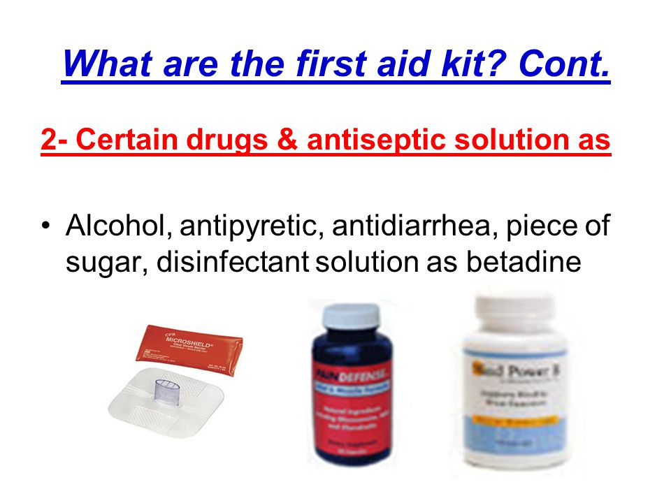 What are the first aid kit. Cont.