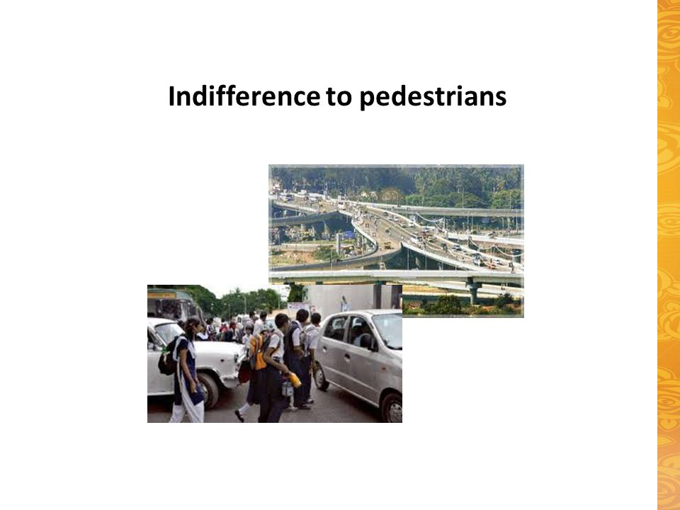 Indifference to pedestrians