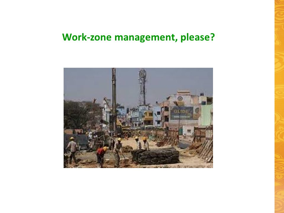 Work-zone management, please?