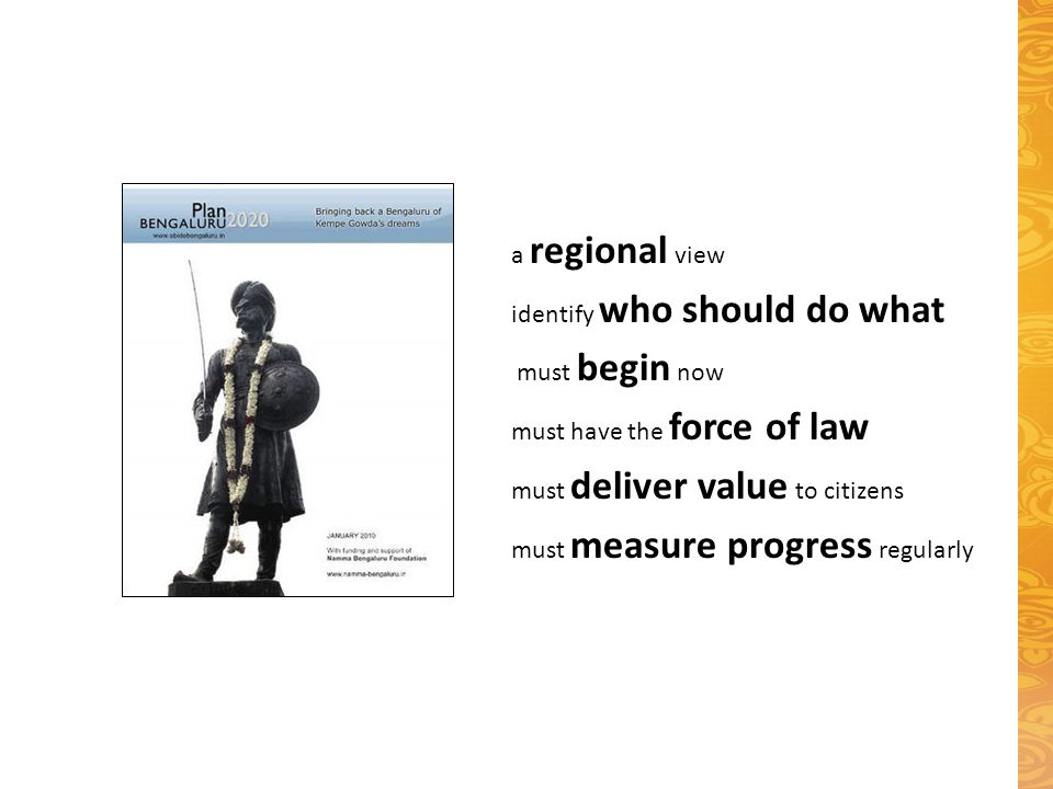 a regional view identify who should do what must begin now must have the force of law must deliver value to citizens must measure progress regularly