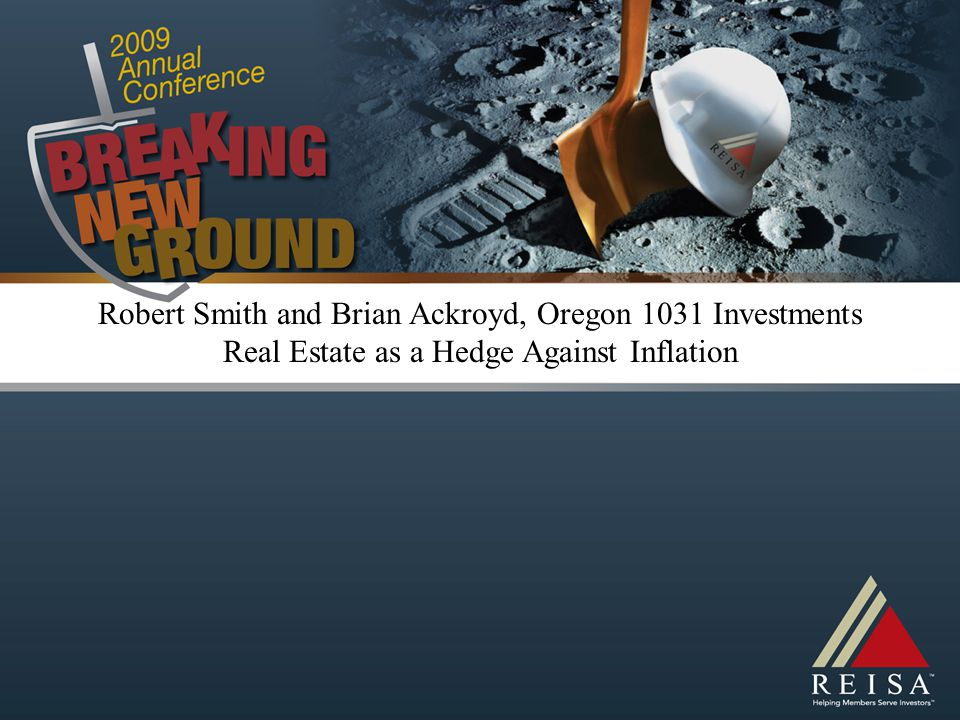 Robert Smith and Brian Ackroyd, Oregon 1031 Investments Real Estate as a Hedge Against Inflation