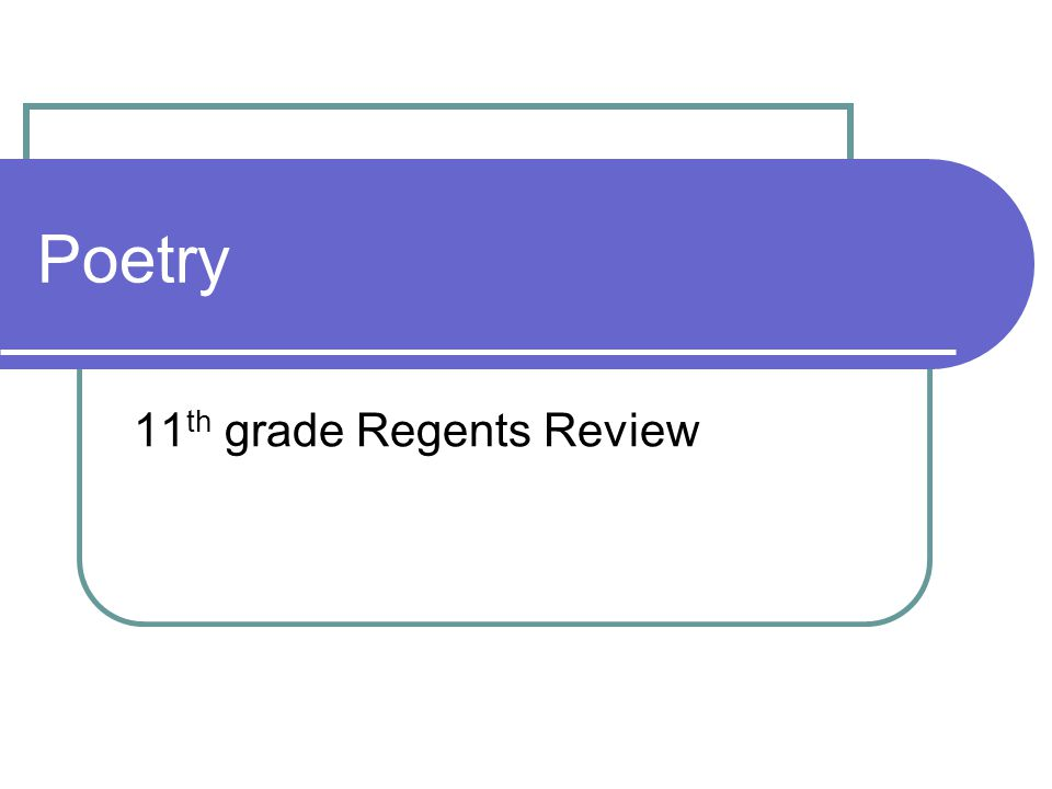 Poetry 11 th grade Regents Review