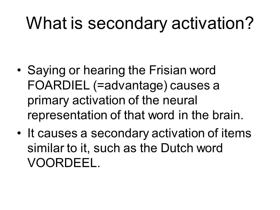 What is secondary activation.