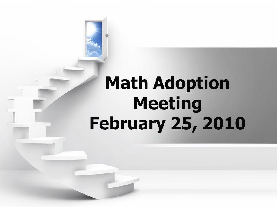 Math Adoption Meeting February 25, 2010