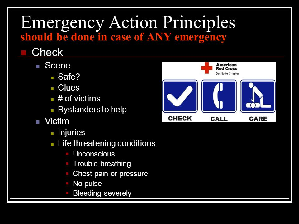 Call (and get AED) ( If alone, call first then start first aid or CPR) 911 or local emergency # for ambulance Give Exact location Telephone # What happened # and condition of victims What help is being given DON'T HANG UP TILL OPERATOR DOES!