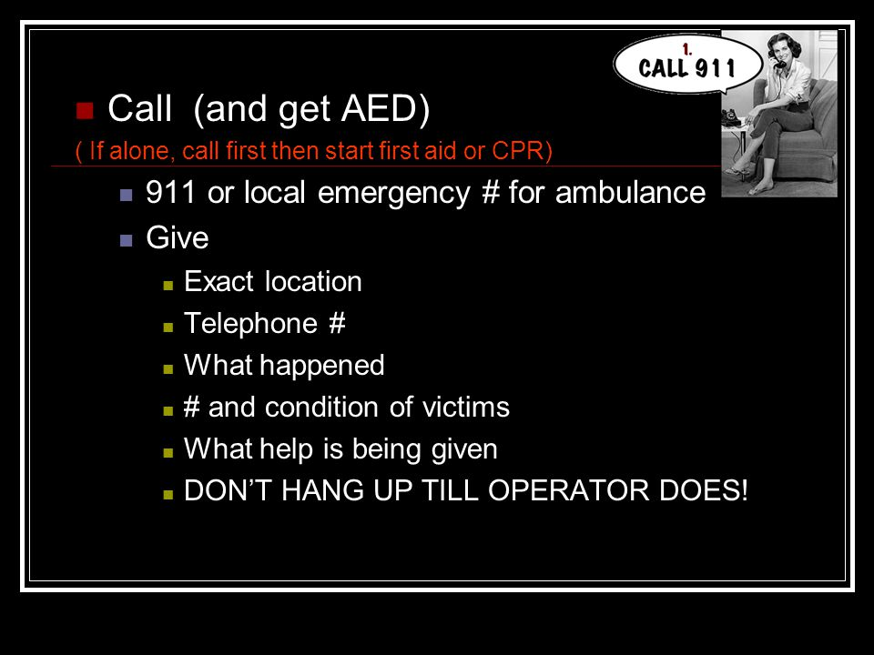 Care for victim Life threatening injuries 1 st Less severe Help victim stay calm, relaxed