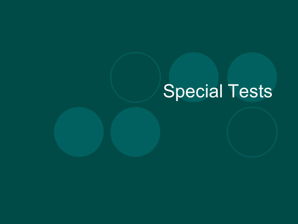 Special Tests