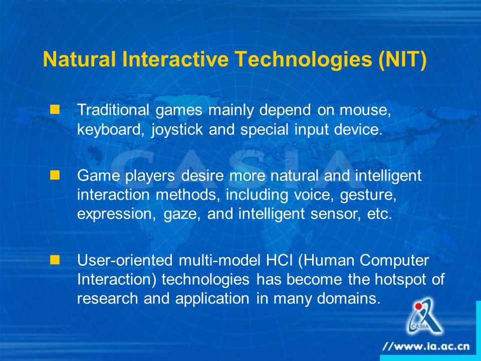 Traditional games mainly depend on mouse, keyboard, joystick and special input device.