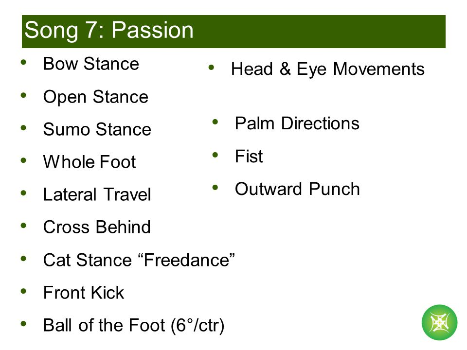 """Song 7: Passion Bow Stance Open Stance Sumo Stance Whole Foot Lateral Travel Cross Behind Cat Stance """"Freedance"""" Front Kick Ball of the Foot (6°/ctr)"""