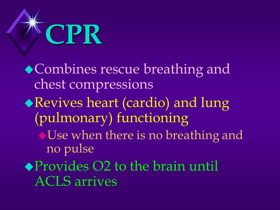 Complications of CPR u Vomiting u Aspiration u Place victim on left side u Wipe vomit from mouth with fingers wrapped in a cloth u Reposition and resume CPR