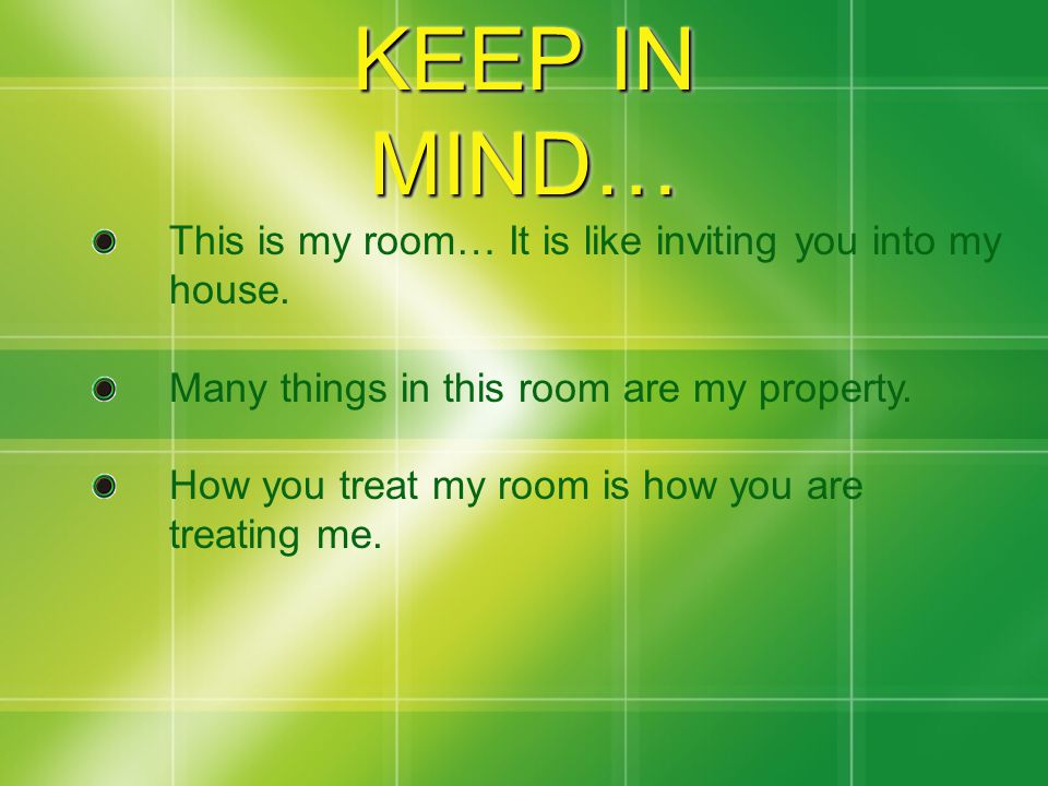 KEEP IN MIND… This is my room… It is like inviting you into my house.