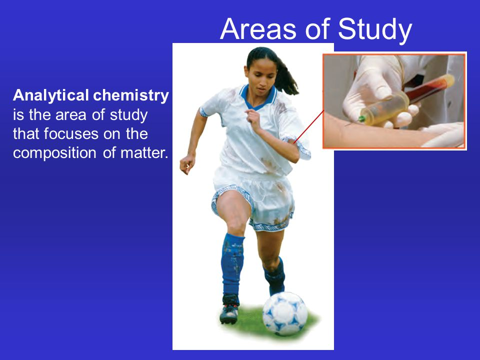Analytical chemistry is the area of study that focuses on the composition of matter. Areas of Study