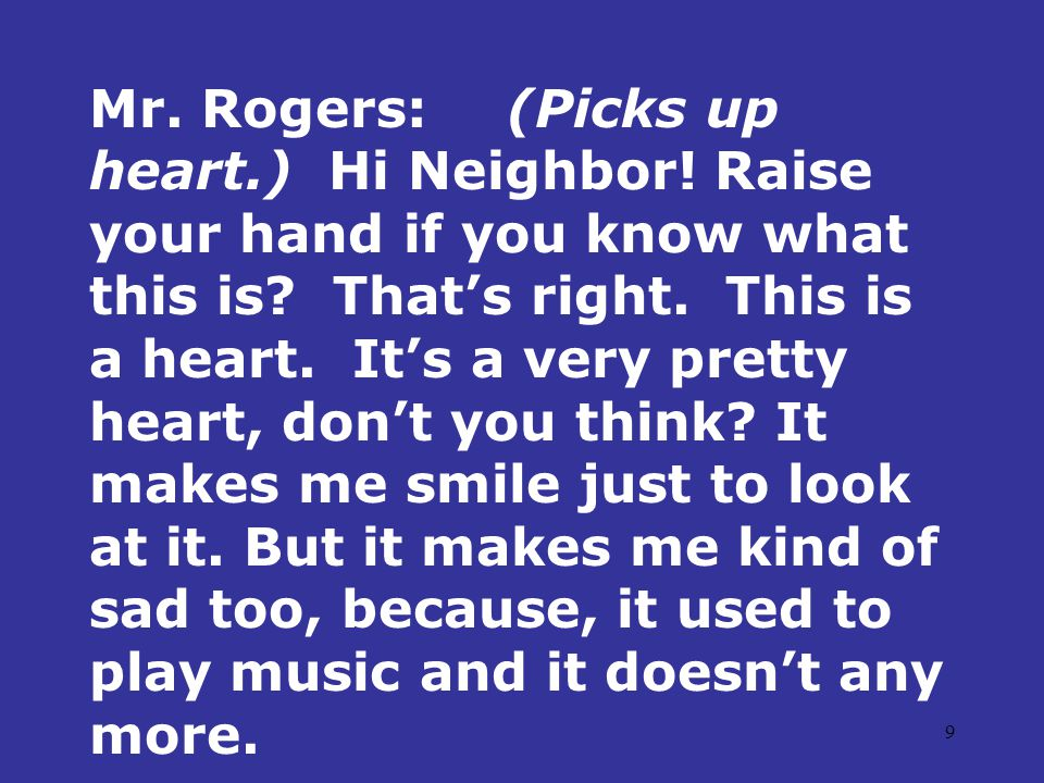 10 Mr.Rogers:(Knock on door.) Oh, there's someone at the door.