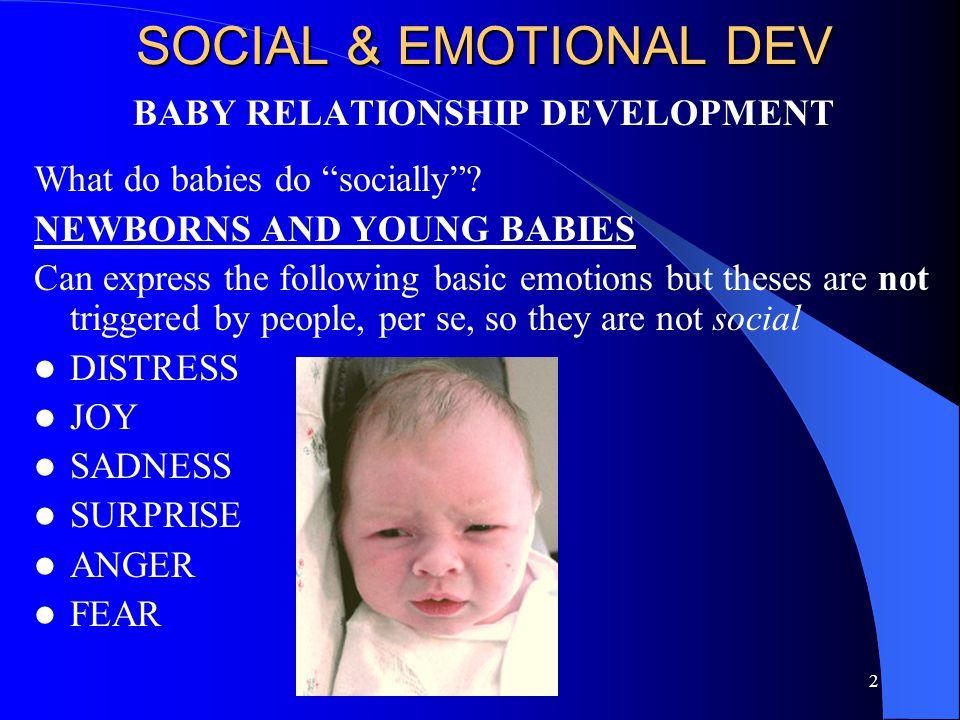 2 SOCIAL & EMOTIONAL DEV BABY RELATIONSHIP DEVELOPMENT What do babies do socially .