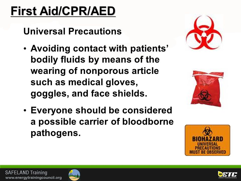 First Aid/CPR/AED Universal Precautions Avoiding contact with patients' bodily fluids by means of the wearing of nonporous article such as medical glo