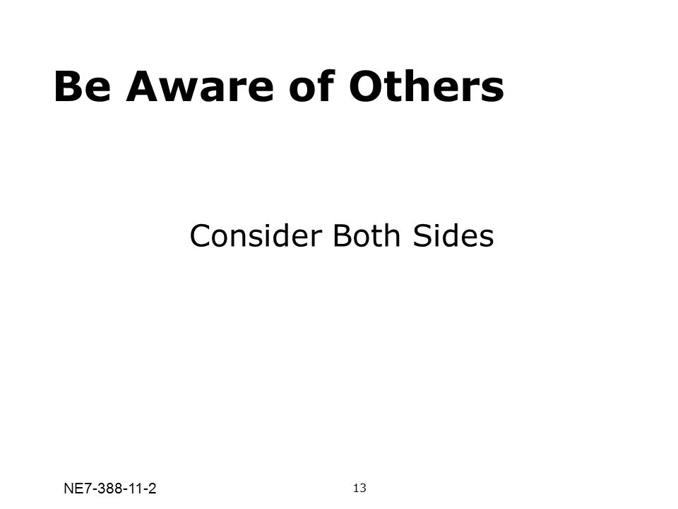 NE7-388-11-2 Consider Both Sides Be Aware of Others 13