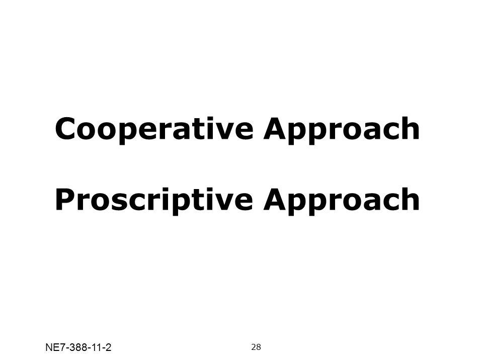 NE7-388-11-2 Cooperative Approach Proscriptive Approach 28